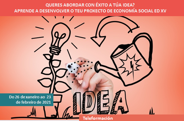 Aprende a desenvolver o teu proxecto de economía social. Ed. XV